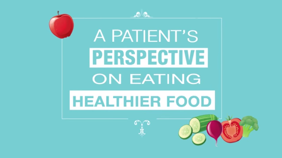 A Patient's Perspective on Eating Healthier Food (YouTube)